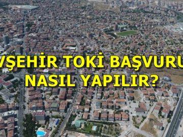 Toki Nevşehir Başvuru Nasıl Yapılır? Toki Nevşehir Evleri Başvuruları
